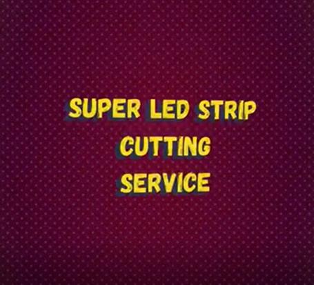 Super Hero LED Strip Cutting Service